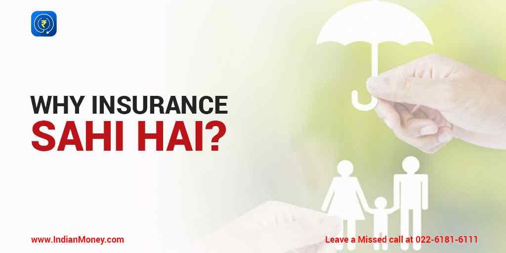 Why Insurance Sahi Hai?