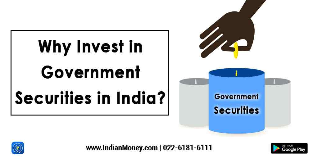 Why Invest in Government Securities in India?