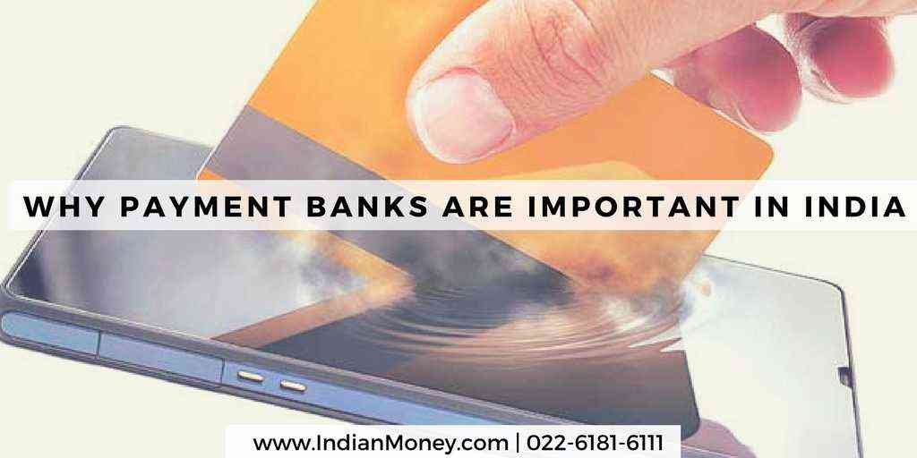 Why Payment Banks Are Important In India?