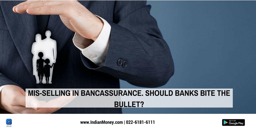 Mis-selling in bancassurance. Should banks bite the bullet?